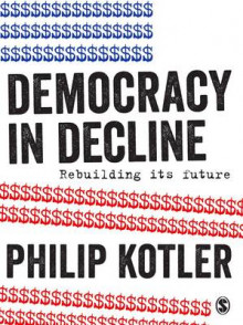 Democracy in Decline av Philip Kotler (Innbundet)