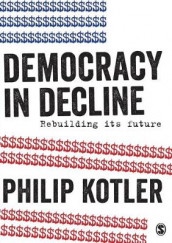 Democracy in Decline av Philip Kotler (Heftet)