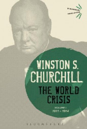 The World Crisis Volume I av Sir Sir Winston S. Churchill (Innbundet)