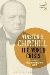 The World Crisis Volume V av Sir Sir Winston S. Churchill (Innbundet)