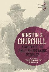 A History of the English-Speaking Peoples Volume I av Sir Sir Winston S. Churchill (Innbundet)