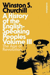 A History of the English-Speaking Peoples Volume III av Sir Sir Winston S. Churchill (Innbundet)