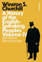 A History of the English-Speaking Peoples Volume IV av Sir Sir Winston S. Churchill (Innbundet)