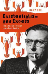 Omslag - Existentialism and Excess: The Life and Times of Jean-Paul Sartre