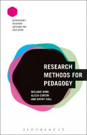 Research Methods for Pedagogy av Alicia Curtin, Kathy Hall og Melanie Nind (Heftet)