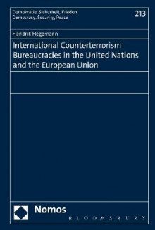 International Counterterrorism Bureaucracies in the United Nations and the European Union av Hendrik Hegemann (Innbundet)
