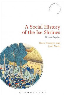 A Social History of the Ise Shrines av Mark Teeuwen og John Breen (Innbundet)