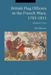 British Flag Officers in the French Wars, 1793-1815 av Professor John Morrow (Innbundet)