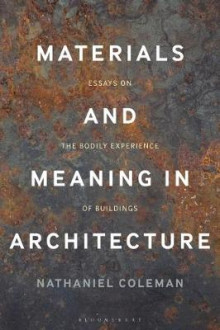 Materials and Meaning in Architecture av Nathaniel Coleman (Innbundet)