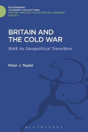 Britain and the Cold War av Peter J. Taylor (Innbundet)