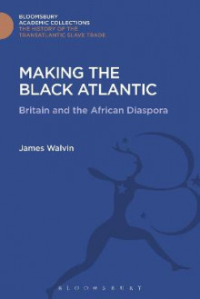 Making the Black Atlantic av James Walvin (Innbundet)