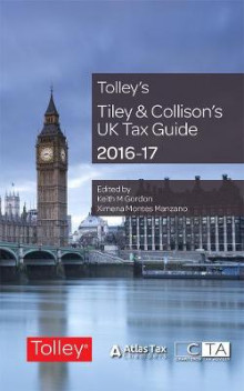 Tiley & Collison's UK Tax Guide 2016-17 av Keith Gordon og Ximena Montes Manzano (Heftet)