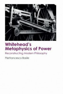 Whitehead's Metaphysics of Power av Pierfrancesco Basile (Innbundet)