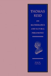 Thomas Reid on Mathematics and Natural Philosophy av Andrea Eckersley, Antonia Pont, Thomas Reid, Jon Roffe og Paul Wood (Heftet)