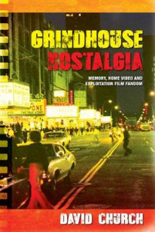 Grindhouse Nostalgia av David Church (Heftet)