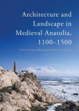Omslag - Architecture and Lanscape in Medieval Anatolia, 1100-1500