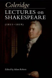 Coleridge: Lectures on Shakespeare (1811-1819) av Samuel Taylor Coleridge (Innbundet)