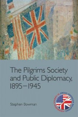 Omslag - The Pilgrims Society and Public Diplomacy, 1895 1945