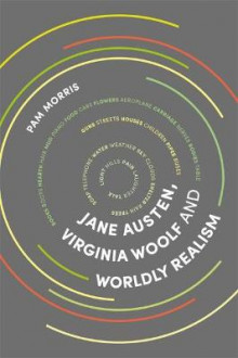 Jane Austen, Virginia Woolf and Worldly Realism av Pam Morris (Innbundet)