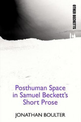 Omslag - Posthuman Space in Samuel Beckett's Short Prose