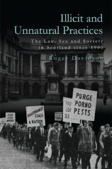 Illicit and Unnatural Practices av Roger Davidson (Innbundet)