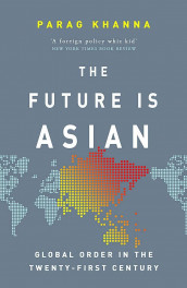 The future is Asian av Parag Khanna (Heftet)