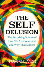 The Self Delusion av Tom Oliver (Innbundet)