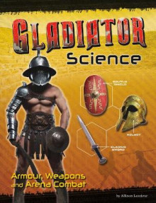 Gladiator Science av Allison Lassieur (Innbundet)
