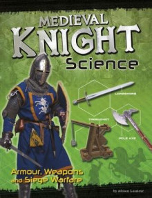 Medieval Knight Science av Allison Lassieur (Heftet)