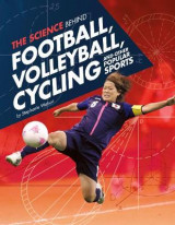 Omslag - The Science Behind Football, Volleyball, Cycling and Other Popular Sports