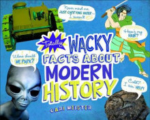 Totally Wacky Facts About Modern History av Cari Meister (Heftet)