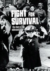 Fight for survival - the story of the holocaust av Jessica Freeburg (Heftet)