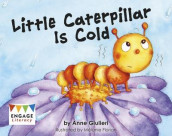 Little Caterpillar Is Cold av Anne Giulieri (Heftet)