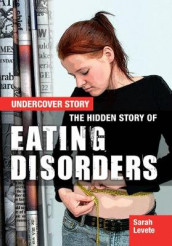 The Hidden Story of Eating Disorders av Sarah Levete (Heftet)