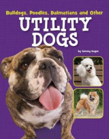 Omslag - Bulldogs, Poodles, Dalmatians and Other Utility Dogs