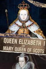 Omslag - The Split History of Queen Elizabeth I and Mary, Queen of Scots