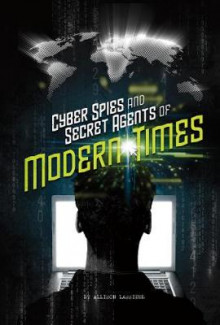 Cyber Spies and Secret Agents of Modern Times av Allison Lassieur (Heftet)