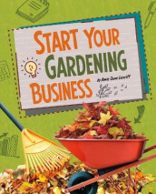 Start Your Gardening Business av Amie Jane Leavitt (Innbundet)