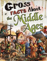 Omslag - Gross Facts About the Middle Ages