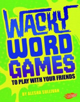 Omslag - Wacky Word Games to Play with Your Friends