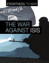 The War Against ISIS av Angela Adams og Claudia Martin (Heftet)
