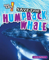 Save the Humpback Whale av Louise Spilsbury (Innbundet)