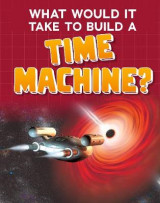 Omslag - What Would it Take to Build a Time Machine?