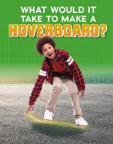 Omslag - What Would it Take to Build a Hoverboard?
