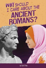 Omslag - Why Should I Care About the Ancient Romans?