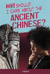 Why Should I Care About the Ancient Chinese? av Claire Throp (Innbundet)