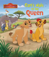 Omslag - Disney Junior The Lion Guard Can't Wait to Be Queen