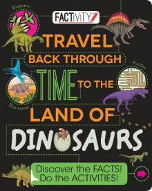 Factivity: Travel Back Through Time to the Land of Dinosaurs av Parragon og Anne Rooney (Heftet)