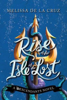 Disney Rise of the Isle of the Lost av Melissa de la Cruz (Heftet)