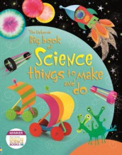 Big Book of Science Things to Make and Do av Rebecca Gilpin (Innbundet)